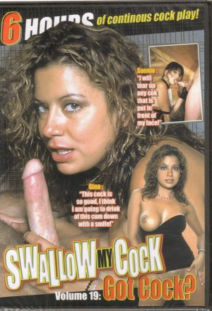 SWALLOW MY COCK VOL. 19 - GOT COCK?, 6HRS