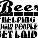 Beer, Helping Ugly People Get Laid