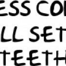 Dress Code; Full Set Of Teeth