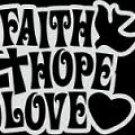 """FAITH, HOPE, LOVE (6""""X 6"""")"""