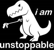 """I AM UNSTOPPABLE (T-REX) (6""""x 6"""")"""