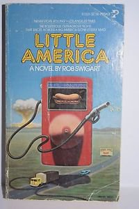Little America by Rob Swigart 2000 Paperback