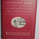 Harvey Penick's Little Red Book : Lessons and Teachings from a Lifetime in...