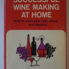 Successful Winemaking at Home 1961 Hardback Wines Liqueurs by H E Bravery