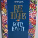 Gotta Have It (Loveswept) by Faye Hughes 1995 PB