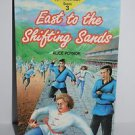 East to the Shifting Sands