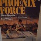 Gar Wilson Phoenix Force Slow Death (1987, Paperback)