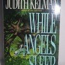 While Angels Sleep by Judith Kelman (1988) Paperback