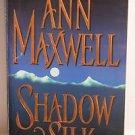 Ann Maxwell Shadow And Silk PB 1997