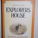 Explorers House: National Geographic and the World It Made 2004