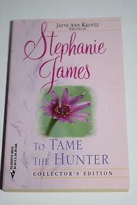 To Tame the Hunter by Stephanie James (1999, Paperback)