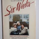 Six Weeks by Fred Mustard Stewart 1982 PB