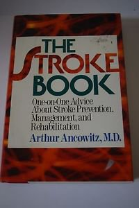 The Stroke Book: One-On-One Advice About Stroke Prevention, Management, and...
