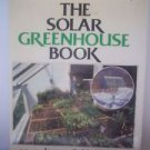 James McCullagh The Solar Greenhouse Book  1978
