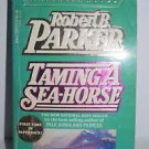 Taming a Sea-Horse by Robert Parker 1986 Paperback