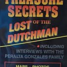 Treasure Secrets of the Lost Dutchman Charles A. Kenworthy