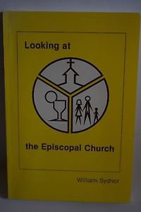 Looking at the Episcopal Church by William Sydnor 1980