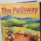 The Pathway Follow the Road to Health and Happiness Laurel Mellin First Edition
