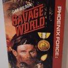 Savage World (Phoenix Force) by Gar Wilson 1990 PB