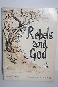 Rebels and God Scott Libbey Shirley Hirsch PB 1968