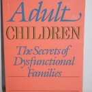 Adult Children Secrets of Dysfunctional Families: The Secrets of...