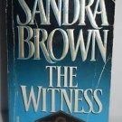 The Witness by Sandra Brown (1995) PB