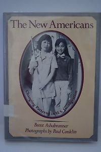 The New Americans: Changing Patterns in U.S. Immigration 1983 HC/DJ