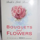 Bride's Little Book of Bouquets And Flowers 1993