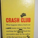 Crash Club by Henry Felsen (1958, Hardcover)