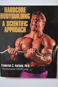 Hardcore Bodybuilding: A Scientific Approach 1993
