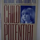 Child Potential by Theodore Rubin 1990 HC/DJ