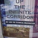Up the Infinite Corridor: Mit and the Technical Imagination (William Patrick...
