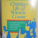 Christian Life and Witness Course Book by Billy Graham Evangelistic Association