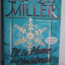 I'll Be Home for Christmas by Linda Lael Miller 2006 Paperback