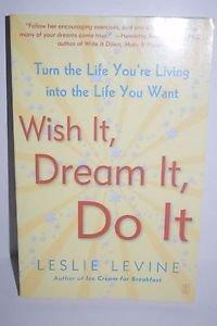 Wish It Dream It Do It By Leslie Levine 2004 PB