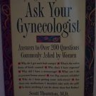Everything You Always Wanted to Ask Your Gynocologist
