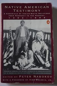 Native American Testimony : A Chronicle of Indian-White Relations from...