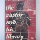 Elgin S. Moyer The Pastor and his Library 1953