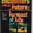 Encounters With the Future: A Forecast of Life into the 21st Century