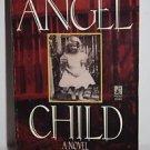 Jacqueline Austin Angel Child (1996, Paperback) A Novel Based on a True Story