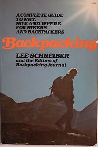 Backpacking: A complete guide to why, how, and where for hikers Schreiber