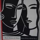 Skin Deep : Black Women and White Women Write about Race by Marita Golden and...