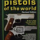 Pistols of the World Revised Edition 1982 Ian V. Hogg and John Weeks
