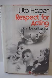 Respect for Acting by Uta Hagen and Haskel Frankel (1973, Hardcover)