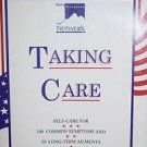 Taking Care : Self-Care for 100 Common Symptoms and 20 Long-Term Ailments by...