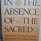 In the Absence of the Sacred by Jerry Mander (1992) Paperback