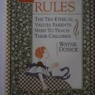 Golden Rules: 10 Ethical Values Parents Need to T Dosick, Wayne D. HC Free Ship