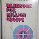 Handbook for Mission Groups - Gordon Cosby (Hardcover, w/ Dust Jacket, 1975)