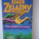 The Courts of Chaos - Roger Zelazny (Chronicles of Amber Book 5) Sci Fi PB.