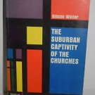 The Suburban Captivity of the Churches by Gibson Winter 1962 PB
